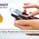 How to Set up Roadrunner email on Android and iPhone