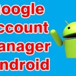 Download Google Account Manager APK App