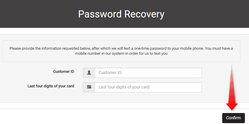 Confirm customer ID and 4 digits code