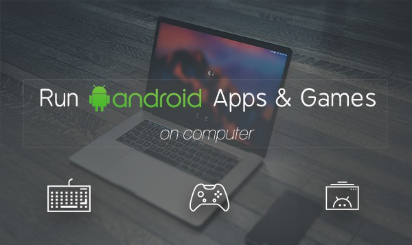 Android Apps & Games on Windows