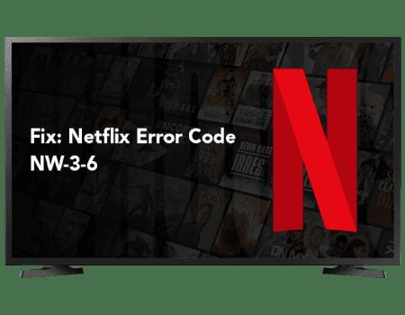 Netflix Error Code NW-3-6