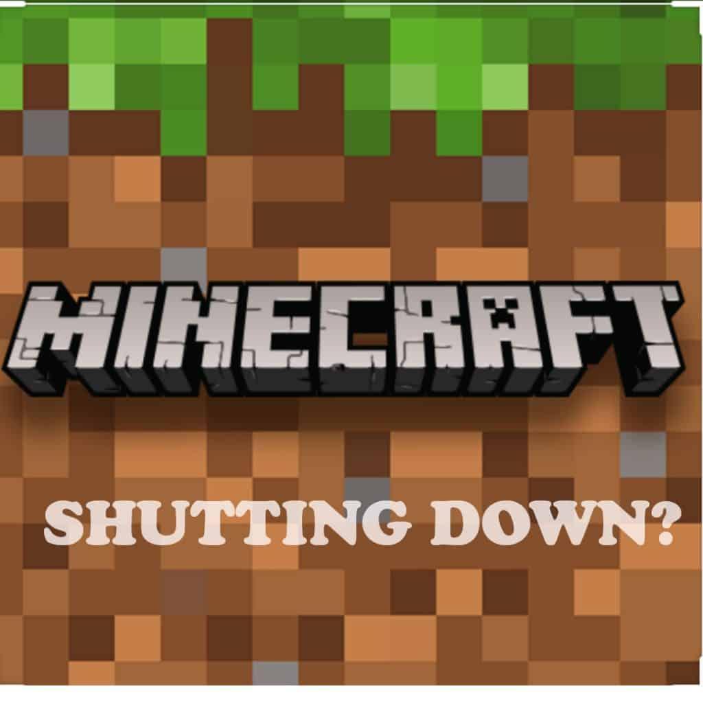 When is Minecraft Shutting down