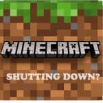 When is Minecraft Shutting down? Here is the Truth you Need To Know