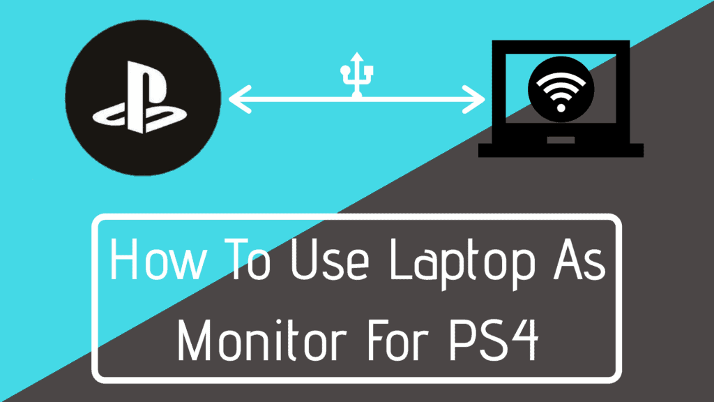 How to use a Laptop Screen as a PS4 Monitor