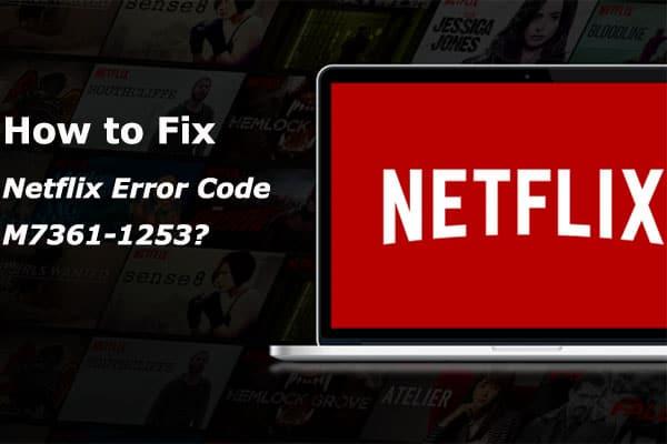 Netflix error code 7361 1253