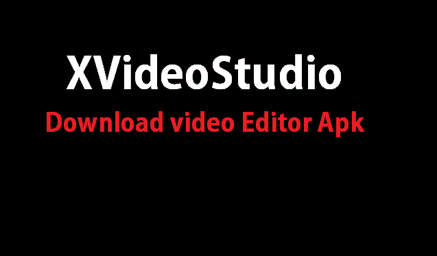 xVideoStudio Video Editor APK