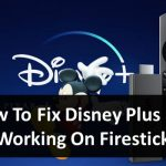 How to Fix Disney Plus not Working on Firestick