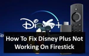 Disney Plus not working on Firestick